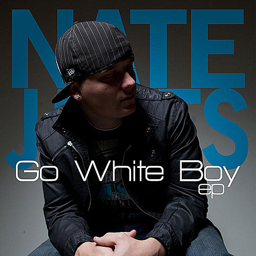 Go White Boy - EP by Nate James