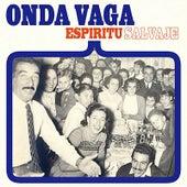 Espiritu Salvaje by Onda vaga