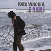 C-Sides (Rare & Unreleased, Vol. 3) by Kyle Vincent