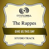 Give Us This Day (Studio Track) by The Ruppes