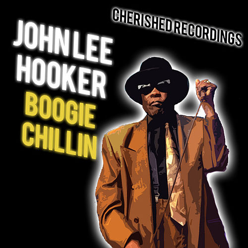 Boogie Chillin by John Lee Hooker