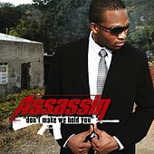 Don't Make We Hold You - Single by Assassin