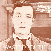 From The Inner Depth by Wasted Youth