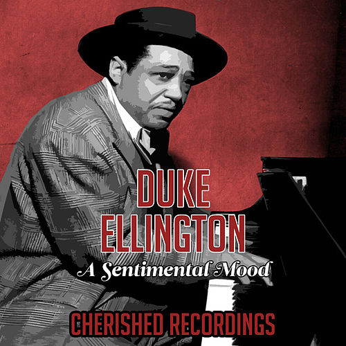 A Sentimental Mood by Duke Ellington