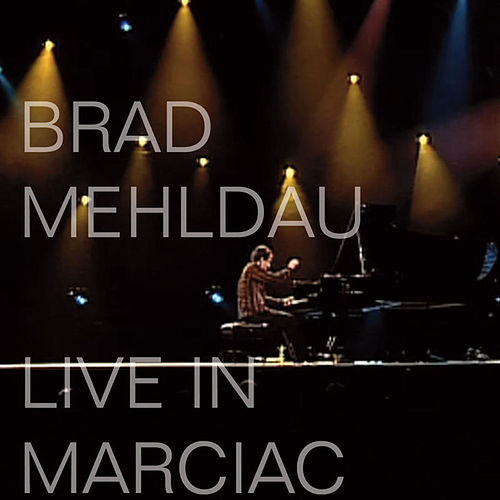Live In Marciac by Brad Mehldau