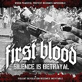 Silence Is Betrayal (Deluxe Edition) by First Blood