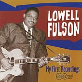My First Recordings by Lowell Fulson