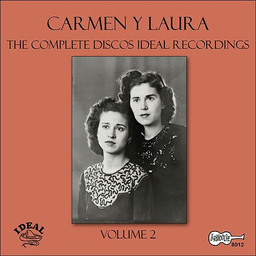 The Complete Discos Ideal Recordings, Vol. 2 by Carmen Y Laura