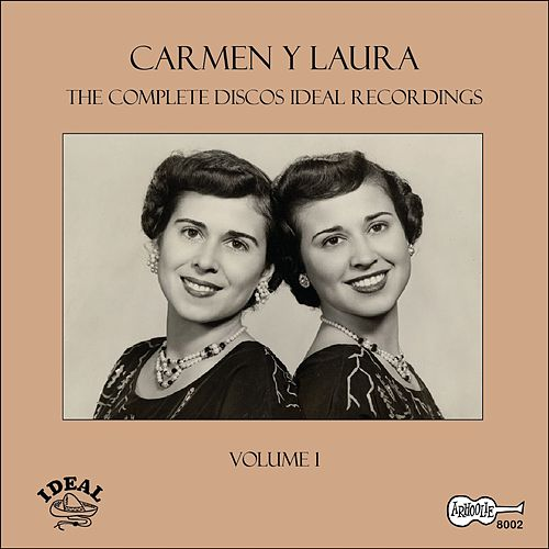 The Complete Discos Ideal Recordings, Vol. 1 by Carmen Y Laura