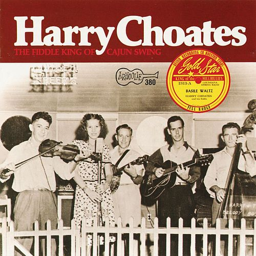 Fiddle King Of Cajun Swing by Harry Choates