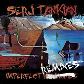Imperfect Remixes by Serj Tankian