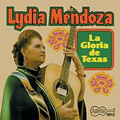 La Gloria De Texas by Lydia Mendoza
