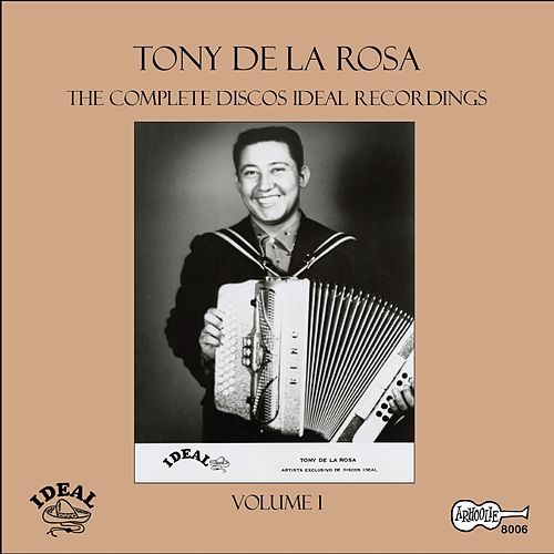 The Complete Discos Ideal Recordings, Vol. 1 by Tony De La Rosa