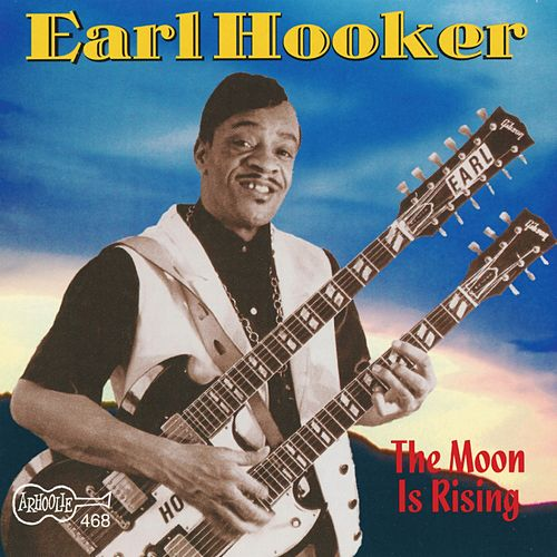 The Moon Is Rising by Earl Hooker