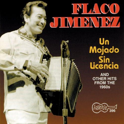 Un Mojado Sin Licencia by Flaco Jimenez