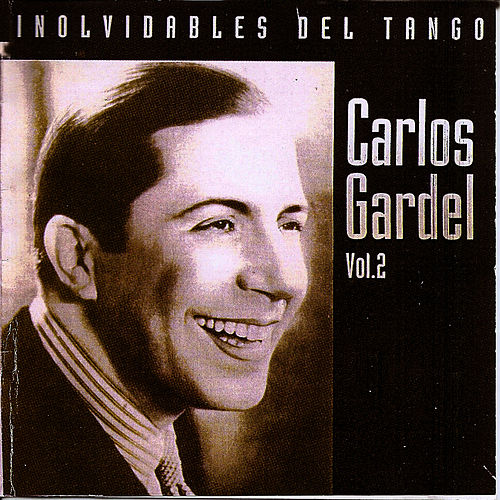 Inolvidables del tango vol.2 by Carlos Gardel