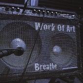 Breathe by Work of Art
