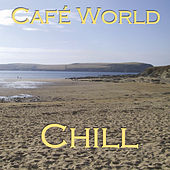Café World Chill by Various Artists