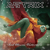 Red Means Distortion by Astrix