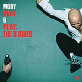 Play & Play: The B Sides by Moby