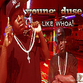 Like Whoa by Young Duse
