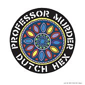 Dutch Hex by Professor Murder