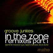 In The Zone Remixes PT. 1 by Groove Junkies