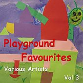 Playground Favourites Vol 3 by Various Artists