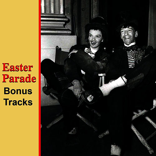 Easter Parade Bonus Tracks by Fred Astaire