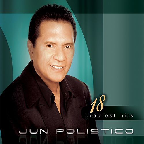 Jun Polistico 18 Greatest Hits by Jun Polistico