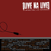 Live Na Live (18 Unforgettable Live Performance by Various Artists