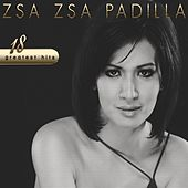 Zsa Zsa Padilla 18 Greatest Hits by Zsa Zsa Padilla
