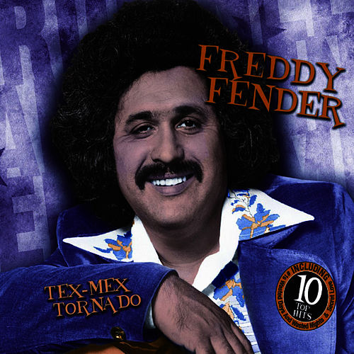 Tex-Mex Tornado by Freddy Fender