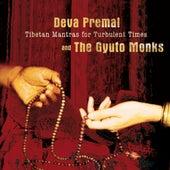Tibetan Mantras for Turbulent Times by The Gyuto Monks of Tibet Deva Premal