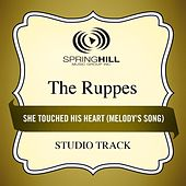 She Touched His Heart (Melody's Song) (Studio Track) by The Ruppes