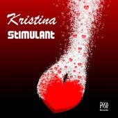 Stimulant by Kristina