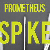 Spike by Prometheus