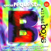 Special Request to All Bad Boys by Various Artists