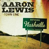 Town Line by Aaron Lewis
