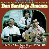 First And Last Recordings by Don Santiago Jimenez  Sr.