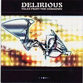 Tales From The Unknown by Delirious