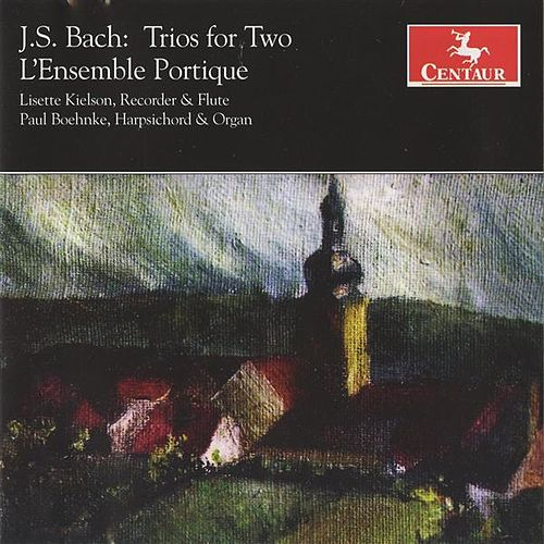 Bach: Trios for Two by L'Ensemble Portique