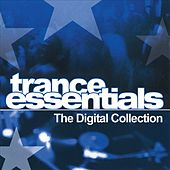 Trance Essentials  The Digital Collection von Various Artists