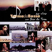 Turma da Bossa ao Vivo no Bar do Tom by Various Artists