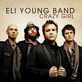 Crazy Girl by Eli Young Band