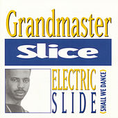 Electric Slide (Shall We Dance) by Grandmaster Slice