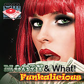 Money! & What! - Funkalicious by Geoffrey Paris