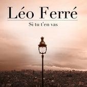 Si Tu T'en Vas by Leo Ferre