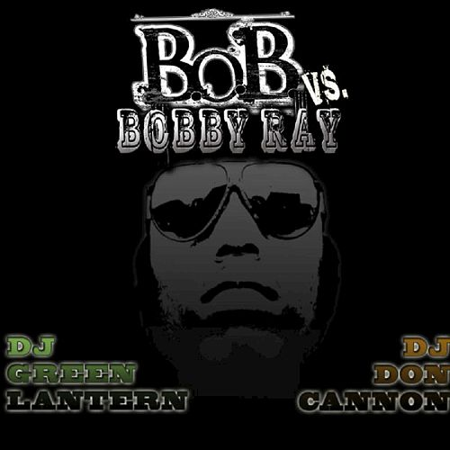 B.o.B vs. Bobby Ray by B.o.B