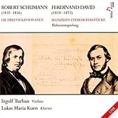 Schumann: Die Drei Violinsonaten - David: Sechzehn Charakterstucke by Various Artists